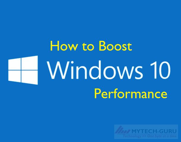 How to boost up Windows 10 performance