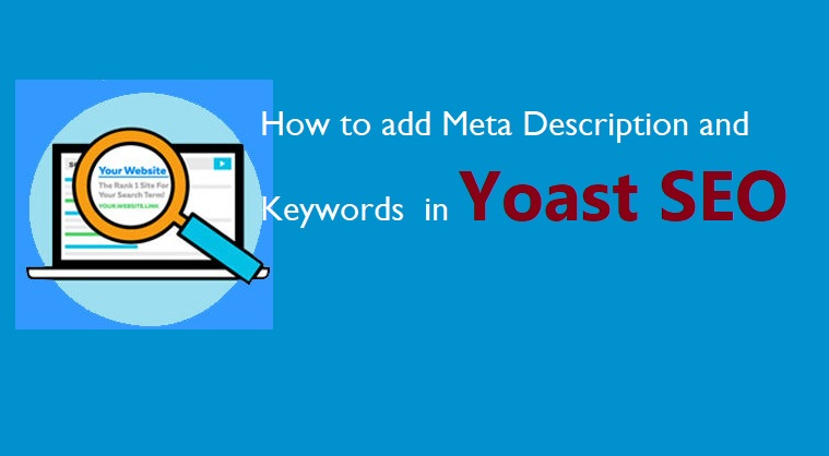 How to Add Meta Description and Keywords to a WordPress Website for better SEO Rankings